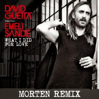 "David Guetta feat. Emeli Sandè ""What I Did For Love"" (MORTEN Remix)"