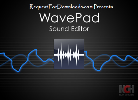 NCH WavePad Sound Editor Master's Edition v5.55 Cracked Keygen Licenced by RequestForDownloads.com