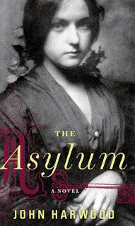 http://www.amazon.com/Asylum-John-Harwood/dp/0544003470/ref=sr_1_1?s=books&ie=UTF8&qid=1384781052&sr=1-1&keywords=john+harwood+the+asylum