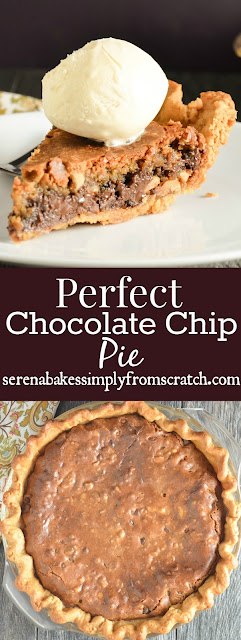 Perfect Chocolate Chip Pie combines a brown butter chocolate chip cookie with a crispy edge and a soft gooey center in a flaky pie crust. serenabakessimplyfromscratch.com