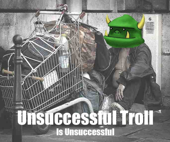 [Image: unsuccessfulu-troll-is-unsuccessful.jpg]