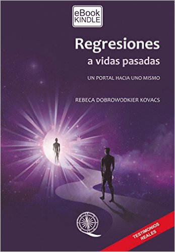 """Libro: """"REGRESIONES A VIDAS PASADAS. UN PORTAL HACIA UNO MISMO"""""""