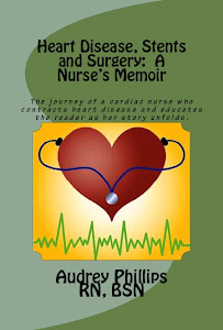 Heart Disease, Stents, and Surgery: A Nurse's Memoir