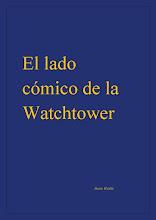 Libro: El lado cómico de la Watchtower, y Diccionario Etimológico Watchtoweriense-Español