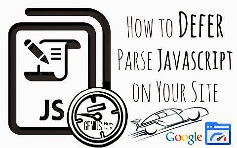 how to defer parse or defer load javascript files and codes on your site or blog via geniushowto.blogspot.com google pagespeed recommendations
