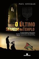 http://www.lendonasentrelinhas.com.br/2011/02/o-ultimo-segredo-do-templo-paul-sussman.html