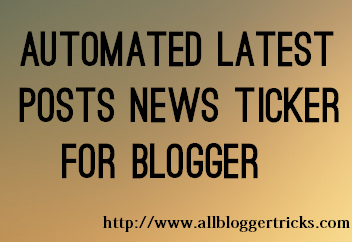 Latest Posts Ticker Blogger