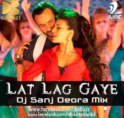 Lat Lag Gaye  Race 2 By DJ Sanj Deora Mix