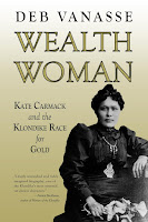 """Deeply researched and richly imagined"" ~ Francis Backhouse, Women of the Klondike"