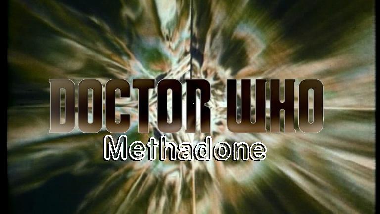Doctor Who Methadone