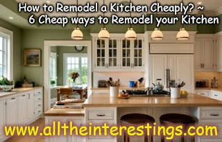 Cheap ways to remodel kitchen with inexpensive ideas and Instructions ~ Budget Kitchen Remodeling and renovation tips