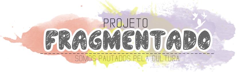 Projeto Fragmentado