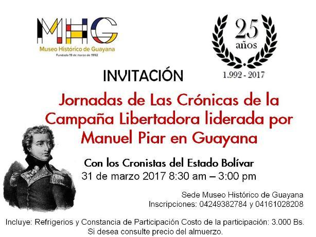 Crónicas de las Jornadas Libertadoras por Manuel Piar, Museo Histórico de Guayana, #31M, 3:00pm
