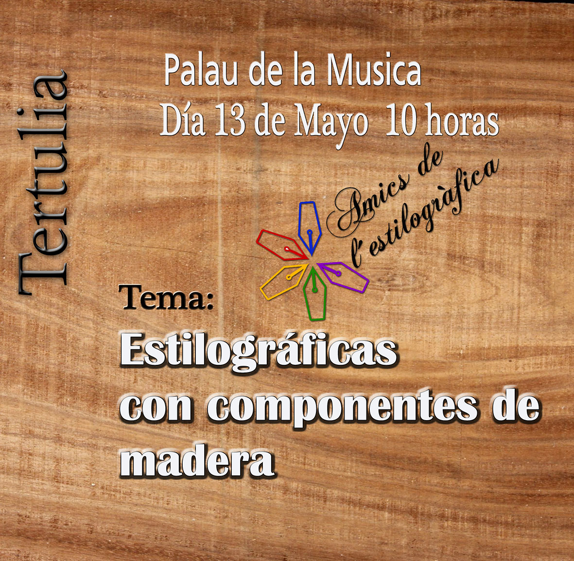 54 TERTULIA DIA 13-5-2017 (ESTILOGRÁFICAS CON COMPONENTES DE MADERA)