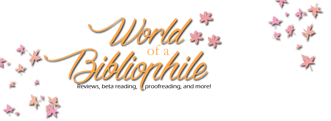 World of A Bibliophile - Reviews, Proofreading, Beta reading, and more!