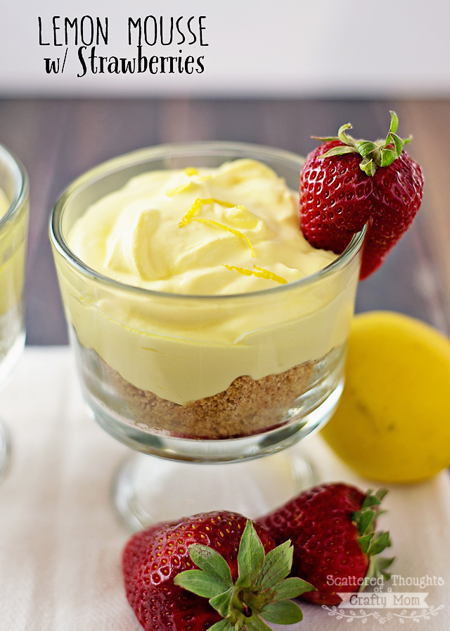 Lemon Mousse w/ Strawberries | Scattered Thoughts of a Crafty Mom