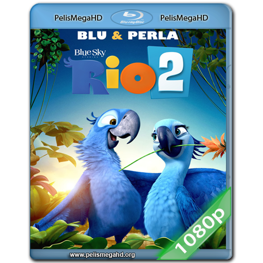 RIO 2 (2014) 1080P HD MKV INGLÉS SUBTITULADO