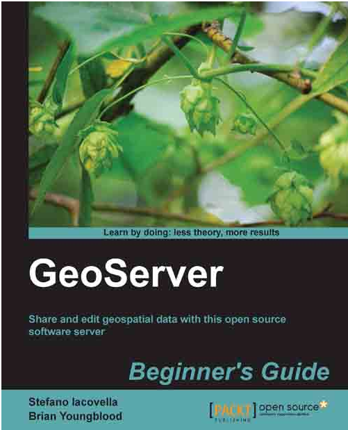 GeoServer Beginners Guide eBook by Stefano Iacovella ...