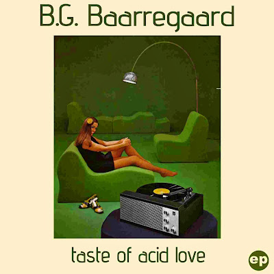 B.G. Baarregaard - Taste Of Acid Love EP