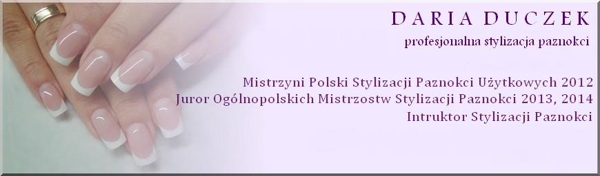 Profesjonalna stylizacja paznokci Daria Duczek Ruda Śląska, kursy i szkolenia