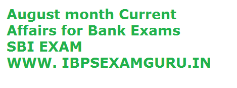 Current Affairs august month 2012 for bank exam