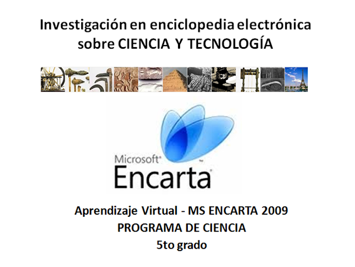 Investigacin sobre Ciencia y Tecnologa Enciclopedia MS Encarta