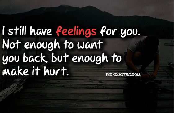 feeling quotes enough make it hurt feeling quote enough make it hurt