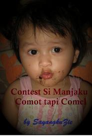 Contest Si Manjaku COMOT Tapi COMEL by SayangkuZie