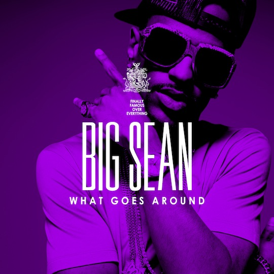 big sean what goes around album. house Wiz Khalifa and Big Sean