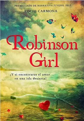 NOVELA JUVENIL: Robinson Girl : Rocío Carmona   [Montena, 14 Noviembre 2013]   Novela PREMIO JAÉN DE NARRATIVA JUVENIL 2013 PORTADA