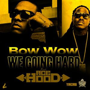 Bow Wow - We Going Hard