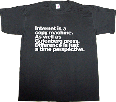 brilliant sentence internet gutenberg peer to peer p2p useless copyright useless patents t-shirt ephemeral-t-shirts