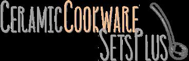 CeramicCookwareSetsPlus Blog