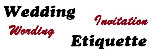 Creative With Wedding Invitation Wording Etiquette