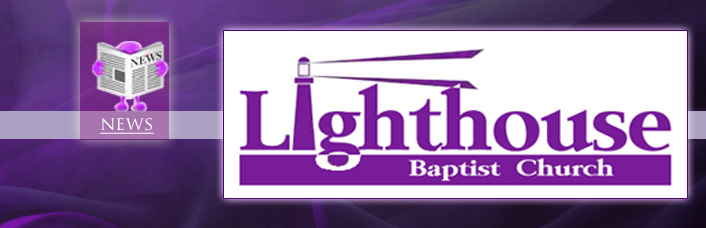 Lighthouse Baptist News