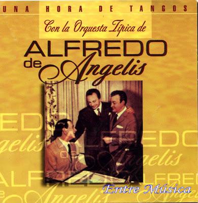 ALFREDO DE ANGELIS Una hora de tangos