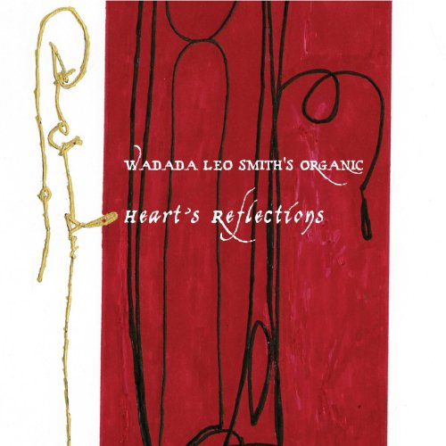 Wadada Leo Smith, HEART'S REFLECTIONS (Cuneiform)