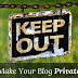 Make Your Blog Private Or Open For Readers only