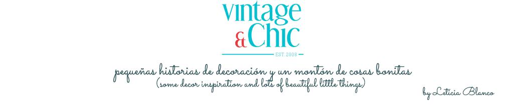 Vintage & Chic · Blog decoración · Tienda · Ideas deco y mucho vintage