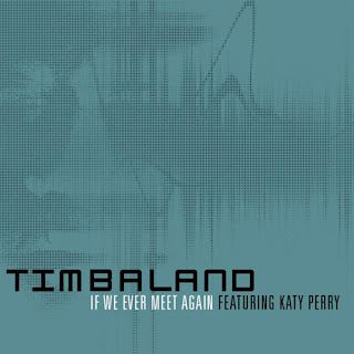 Timbaland - If We Ever Meet Again (feat. Katy Perry) Lyrics