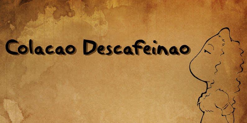 Colacao Descafeinao