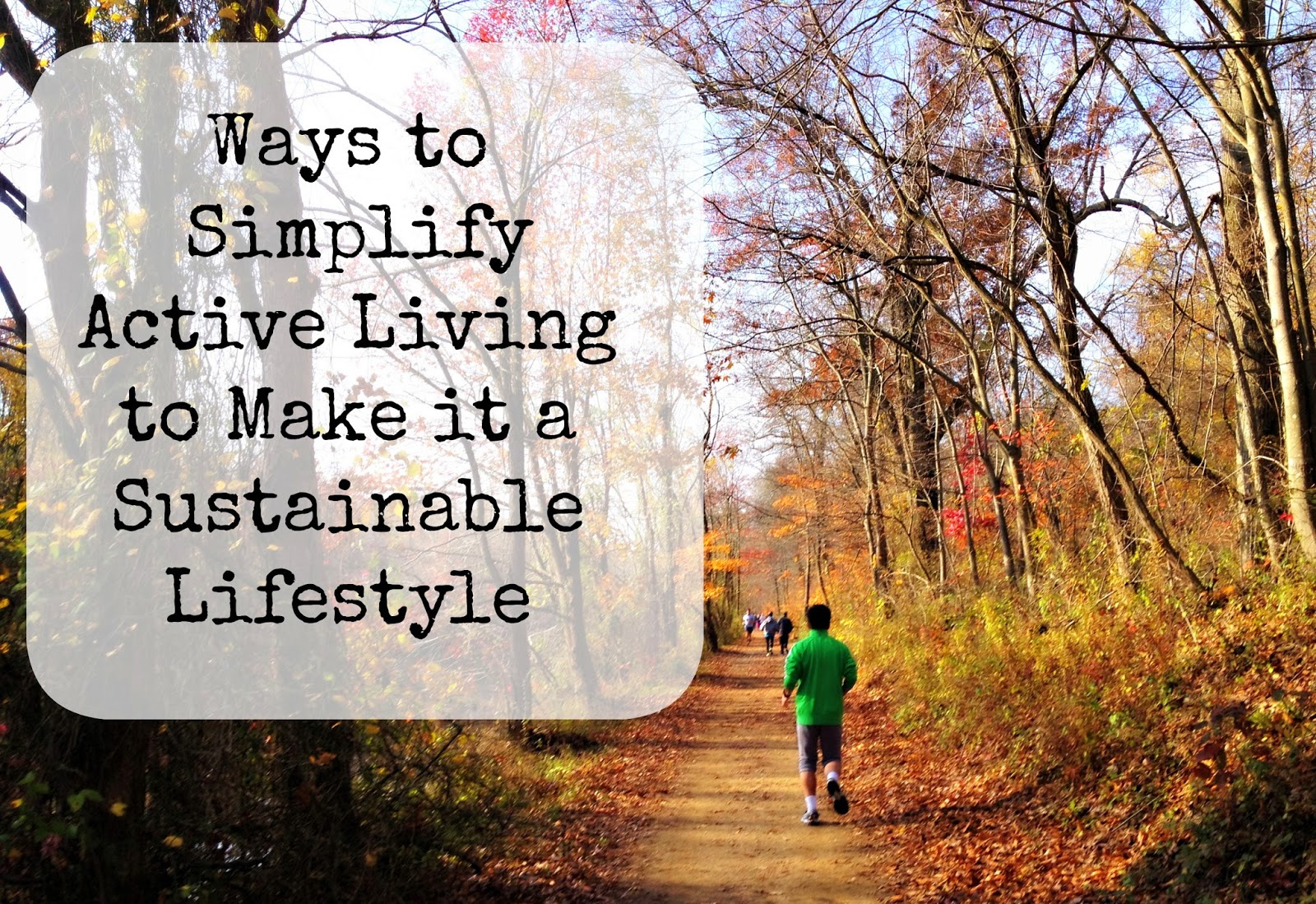 Ways to Simplify Active Living to Make it a Sustainable Lifestyle