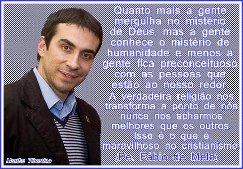 ** Pe. Fábio de Melo **