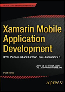 Xamarin Mobile Application Development: Cross-Platform C# As Well As Xamarin.Forms Fundamentals, 2015 Edition