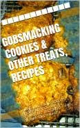 GOBSMACKING COOKIES AND OTHER TREATS RECIPES