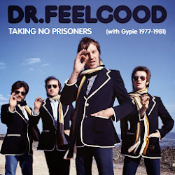 Dr FELLGOOD: Taking No Prisoners (With Gypie 1977-81)