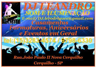 DJ LEANDRO SOM E ILUMINAÇÃO Casamento, Formatura, Aniversários e Eventos em Geral. Rua.joão Paulo I