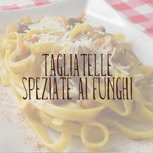 http://pane-e-marmellata.blogspot.it/2014/04/tagliatelle-speziate-ai-funghi.html