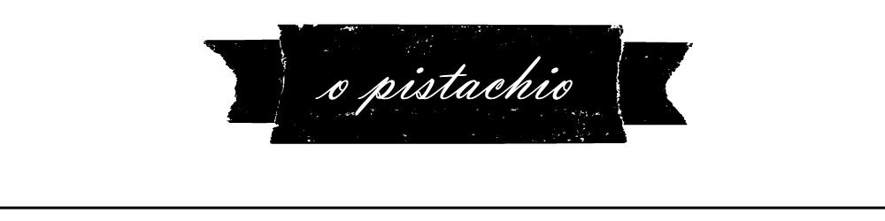 O Pistachio