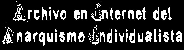 Archivo en Internet del Anarquismo Individualista